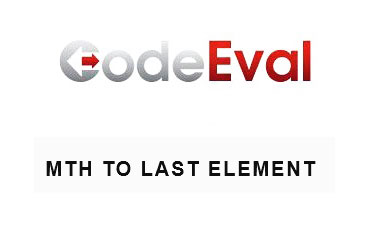 CodeEval 2 – Mth To Last Element