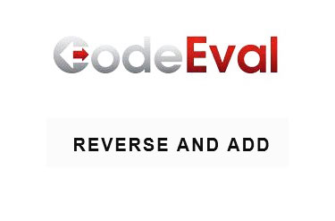 CodeEval 3 – Reverse And Add